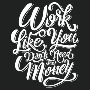 Work Like You Don't Need the Money - Adult Colorblock Sweatshirt Design