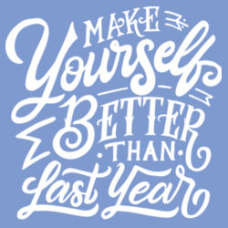 Make Yourself Better - Ladies Tri-Blend T Design