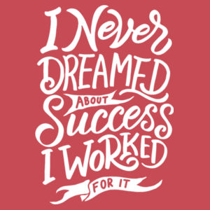 I Never Dreamed About Success - Adult Tri-Blend 3/4 T Design