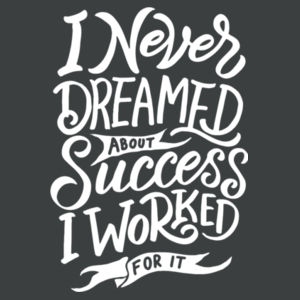I Never Dreamed About Success - Adult Tri-Blend Long Sleeve Hoodie Design