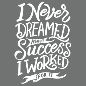I Never Dreamed About Success - Adult Tri-Blend Long Sleeve T Design