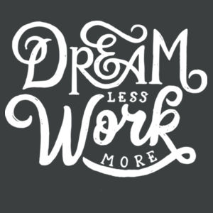Dream Less Work More - Ladies Tri-Blend 3/4 Sleeve T Design