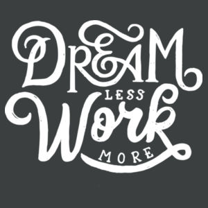 Dream Less Work More - Adult Tri-Blend 3/4 T Design
