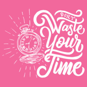 Don't Waste Your Time - Ladies Tri-Blend 3/4 Sleeve T Design