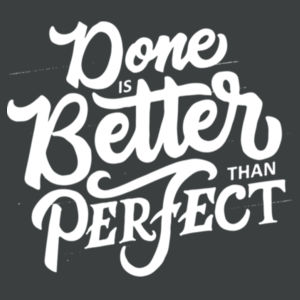 Done Is Better Than Perfect - Ladies Long Sleeve Tri Blend T Design