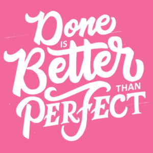 Done Is Better Than Perfect - Ladies Tri-Blend 3/4 Sleeve T Design