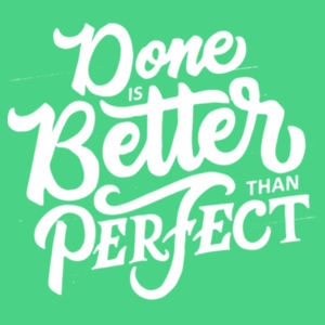 Done Is Better Than Perfect - Adult Soft Tri-Blend T Design