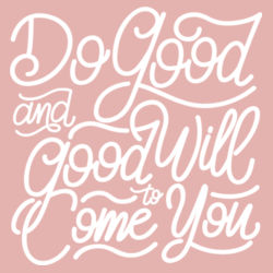 Do Good And Good Will Come to You - Ladies Long Sleeve Tri Blend T Design