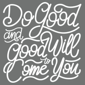 Do Good And Good Will Come to You - Adult Tri-Blend Long Sleeve T Design