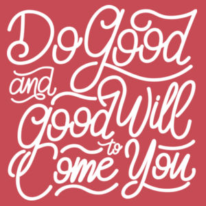 Do Good And Good Will Come to You - Adult Soft Tri-Blend T Design