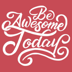 Be Awesome Today - Adult Tri-Blend 3/4 T Design