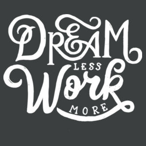Dream Less Work More - Ladies Tri-Blend V-Neck T Design