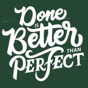 Done Is Better Than Perfect - Adult Colorblock Sweatshirt Design
