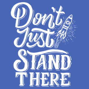 Don't Just Stand There - Adult Soft Tri-Blend T Design