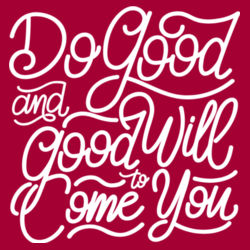 Do Good And Good Will Come to You - Lace Hooded Sweatshirt Design