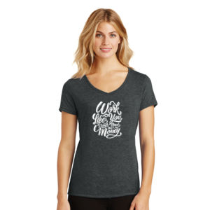 Work Like You Don't Need the Money - Ladies Tri-Blend V-Neck T Thumbnail
