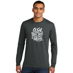 Work Like You Don't Need the Money - Adult Tri-Blend Long Sleeve T Thumbnail