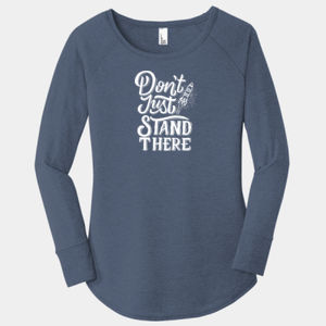 Don't Just Stand There - Ladies Long Sleeve Tri Blend T Thumbnail