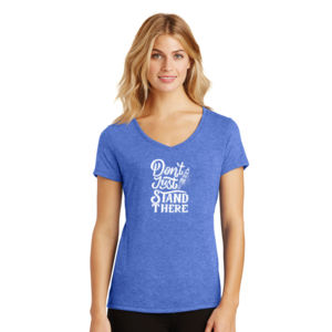 Don't Just Stand There - Ladies Tri-Blend V-Neck T Thumbnail
