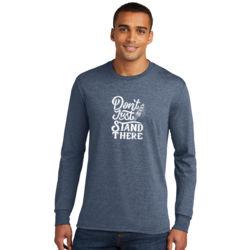 Don't Just Stand There - Adult Tri-Blend Long Sleeve T Thumbnail