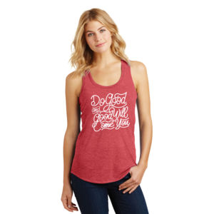 Do Good And Good Will Come to You - Ladies Tri-Blend Racerback Tank Thumbnail