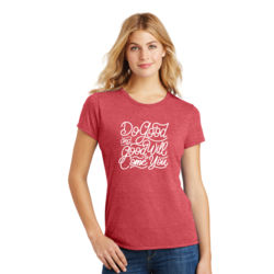 Do Good And Good Will Come to You - Ladies Tri-Blend T Thumbnail