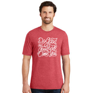 Do Good And Good Will Come to You - Adult Soft Tri-Blend T Thumbnail
