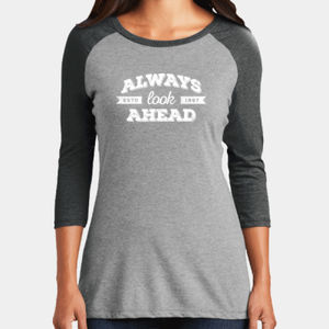 Always Look Ahead - Ladies Tri-Blend 3/4 Sleeve T Thumbnail