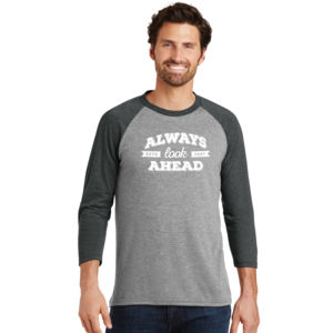 Always Look Ahead - Adult Tri-Blend 3/4 T Thumbnail