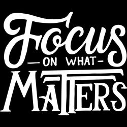 Focus On What Matters Thumbnail